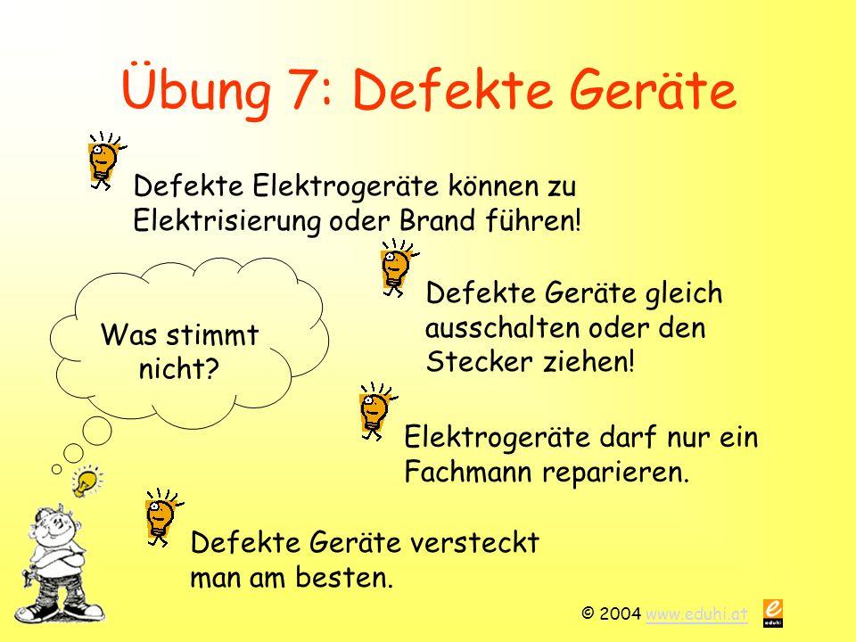 © 2004 www.eduhi.atwww.eduhi.at Übung 7: Defekte Geräte Was stimmt nicht.