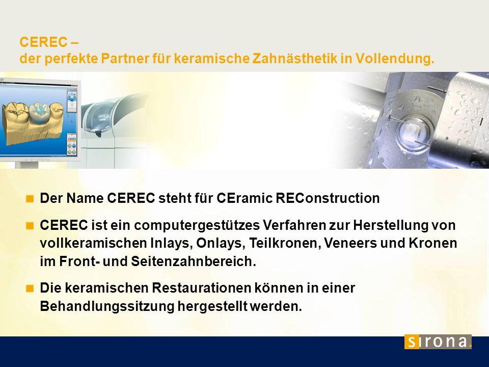 Der Name CEREC steht für CEramic REConstruction CEREC ist ein computergestützes Verfahren zur Herstellung von vollkeramischen Inlays, Onlays, Teilkron