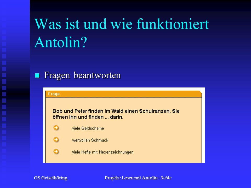 GS GeiselhöringProjekt: Lesen mit Antolin - 3c/4c Was ist und wie funktioniert Antolin.