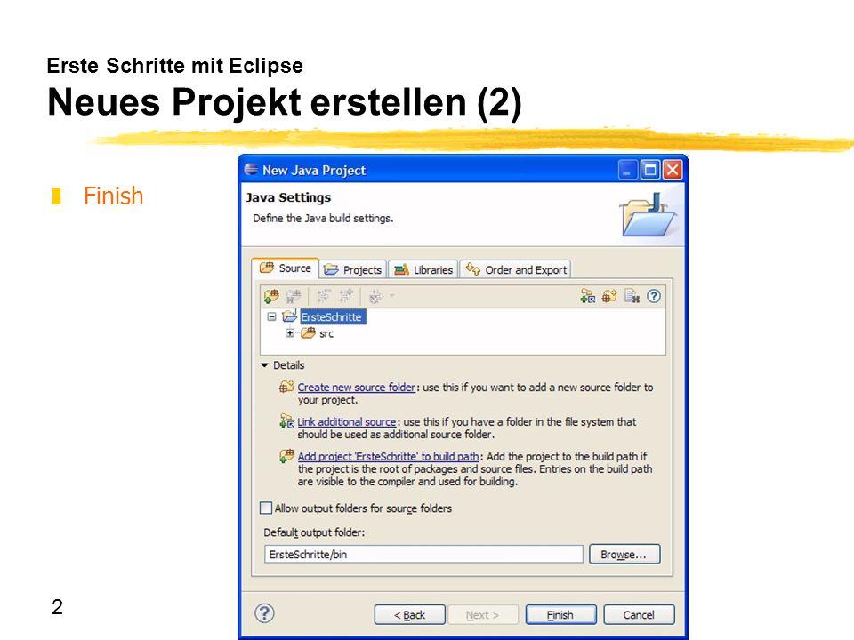 2 Erste Schritte mit Eclipse Neues Projekt erstellen (2) zFinish