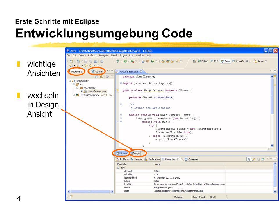 4 Erste Schritte mit Eclipse Entwicklungsumgebung Code zwichtige Ansichten zwechseln in Design- Ansicht