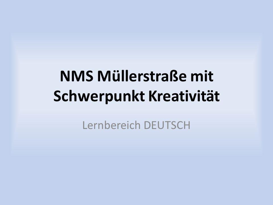 NMS Müllerstraße mit Schwerpunkt Kreativität Lernbereich DEUTSCH