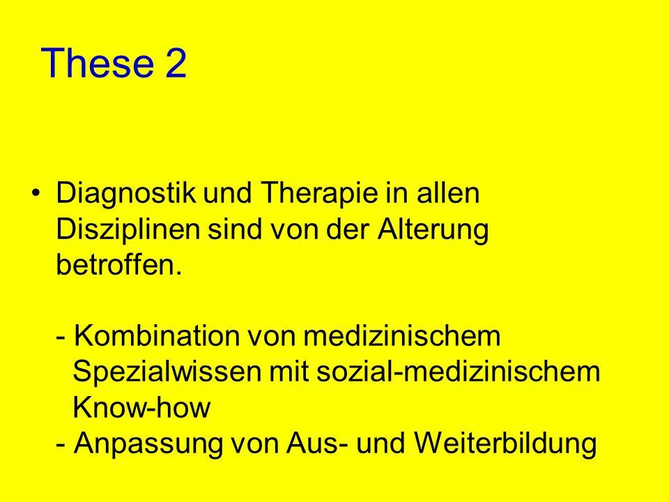 These 2 Diagnostik und Therapie in allen Disziplinen sind von der Alterung betroffen.