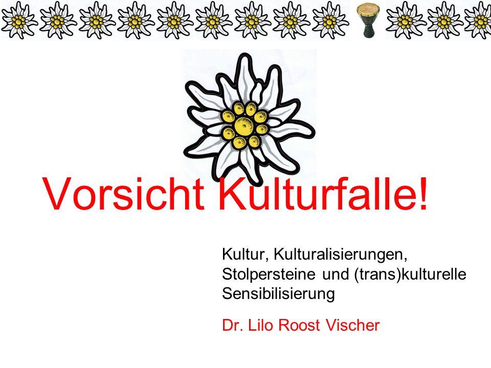 Kultur, Kulturalisierungen, Stolpersteine und (trans)kulturelle Sensibilisierung Dr.