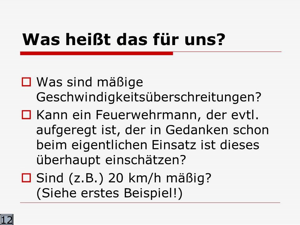 Angehörigen Freiwilliger Feuerwehren stehen nach zwei Urteilen des Oberlandesgerichtes Stuttgart im Einsatzfalle gemäß § 35/ Abs.