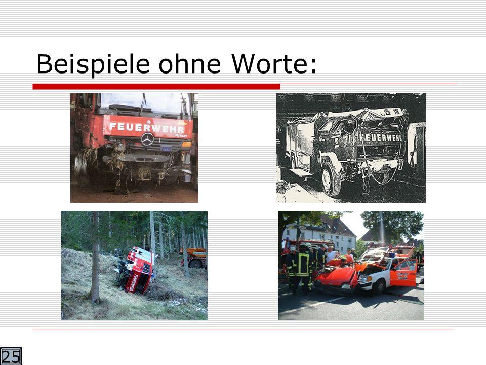 4.Beispiel Die Feuerwehr wurde zu einem Verkehrsunfall gerufen.