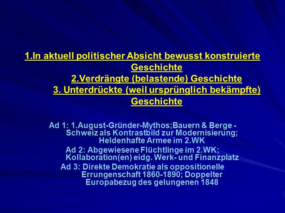 Mit dem Umbruch 1989/90 kehrte in Europa die Geschichte in die Politik zurück Peter Steinbach in aPuZg B28/2001 Für Deutsche keine Überraschung: Politik sei seit 1945 vorrangig Politikfolgenbewältigung (Claus Offe) gewesen Für die Schweiz möglicherweise schon eher.