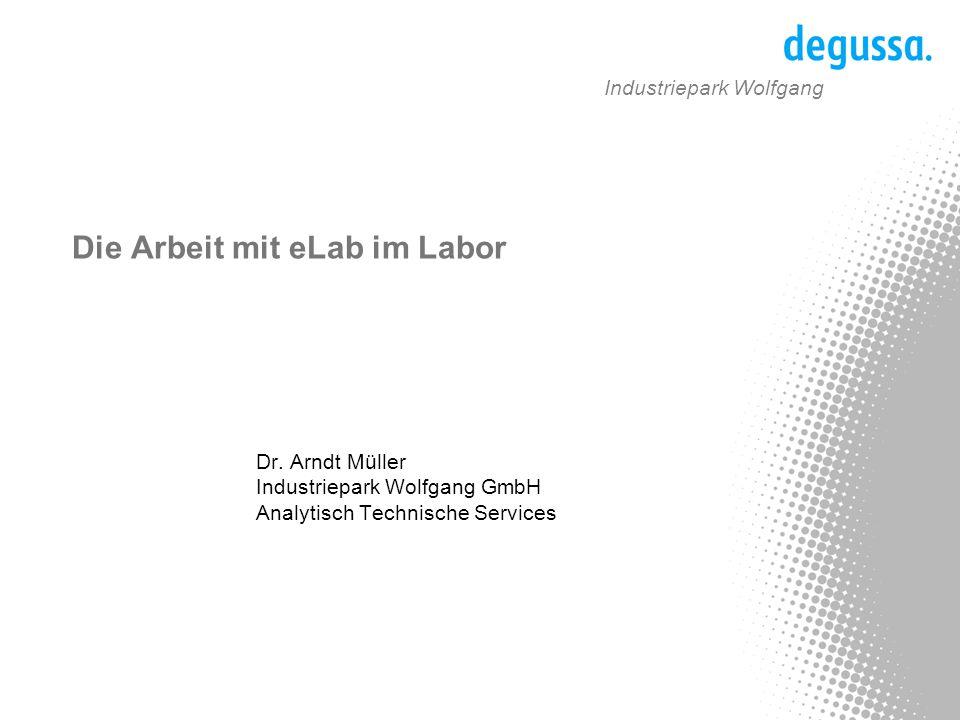 Industriepark Wolfgang Die Arbeit mit eLab im Labor Dr.