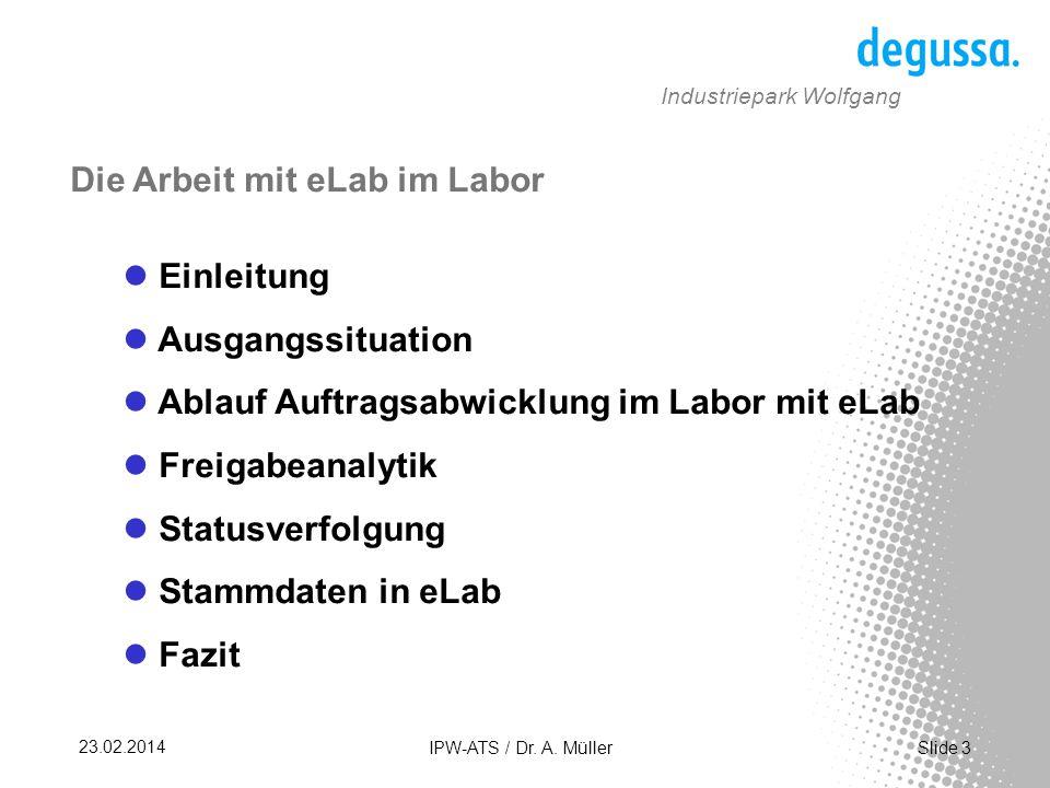 Slide 14 23.02.2014 IPW-ATS / Dr. A. Müller Industriepark Wolfgang