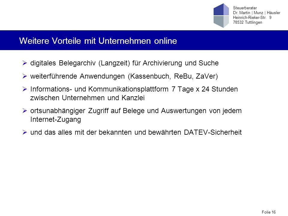 Folie 16 Steuerberater Dr. Martin   Munz   Häusler Heinrich-Rieker-Str. 9 78532 Tuttlingen Weitere Vorteile mit Unternehmen online digitales Belegarch