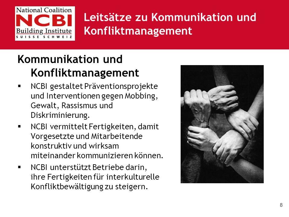 9 Angebote zum Thema Kommuni- kation und Konfliktmanagement In den NCBI-Schulungen werden Fertigkeiten erlernt, eingeübt und vertieft in Bereichen wie: Konflikte als Chance erkennen und nutzen Aktives Zuhören und wirkungsvolles Nachfragen Schwierige Themen offen ansprechen und bearbeiten Effiziente und erfolgreiche Sitzungsgestaltung NCBI unterstützt Führungskräfte und Mitarbeitende aktiv in der Gestaltung der Kommunikation und konstruktiven Konfliktlösung.