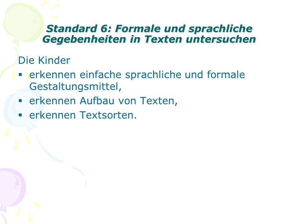 Standard 7: Am literarischen Leben teilnehmen Die Kinder Nützen literarische Texte bzw.