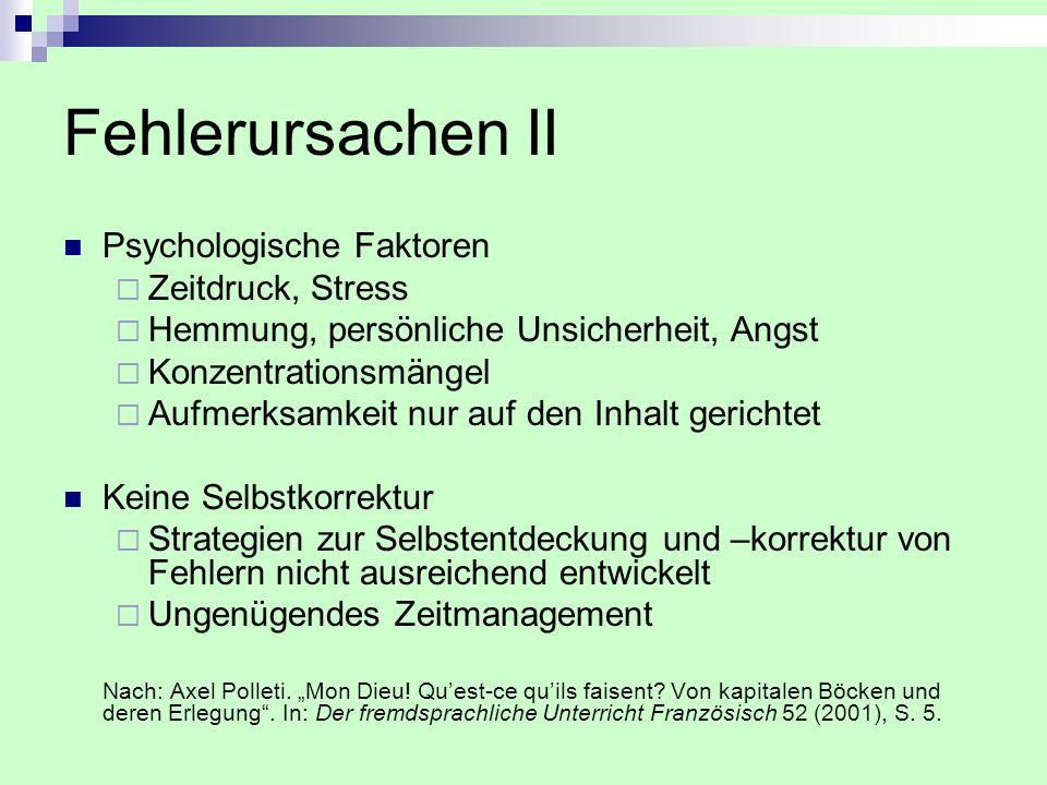 Fehlerursachen II Psychologische Faktoren Zeitdruck, Stress Hemmung, persönliche Unsicherheit, Angst Konzentrationsmängel Aufmerksamkeit nur auf den I