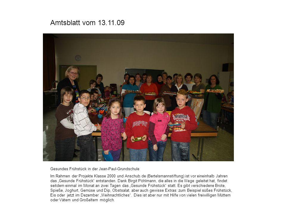 Amtsblatt vom 13.11.09 Gesundes Frühstück in der Jean-Paul-Grundschule Im Rahmen der Projekte Klasse 2000 und Anschub.de (Bertelsmannstiftung) ist vor
