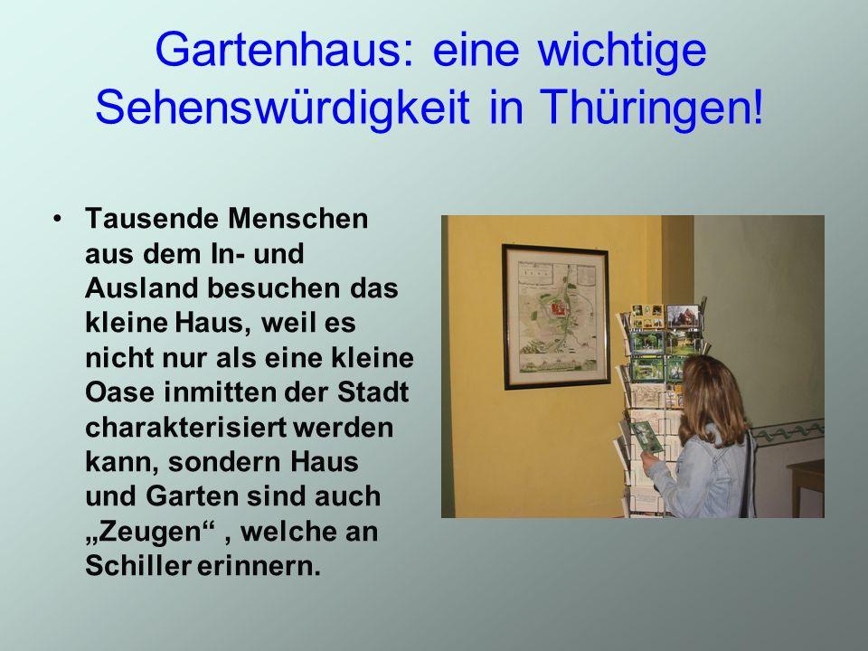 Gartenhaus: eine wichtige Sehenswürdigkeit in Thüringen! Tausende Menschen aus dem In- und Ausland besuchen das kleine Haus, weil es nicht nur als ein