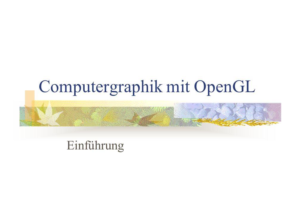 Computergraphik mit OpenGL Einführung