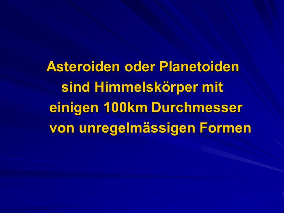 Mathilde entdeckt von Johann Palisa Grösse ca 50km (Durchmesser) Gaspra und Ida (Aufnahmen von Galileo spacecraft)