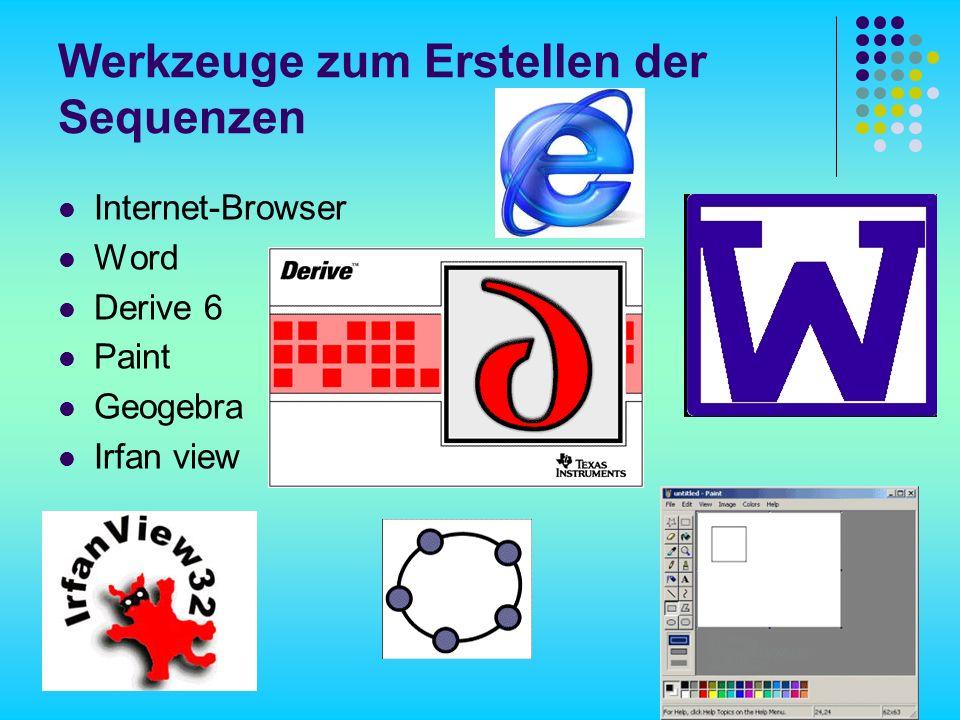 Werkzeuge zum Erstellen der Sequenzen Internet-Browser Word Derive 6 Paint Geogebra Irfan view