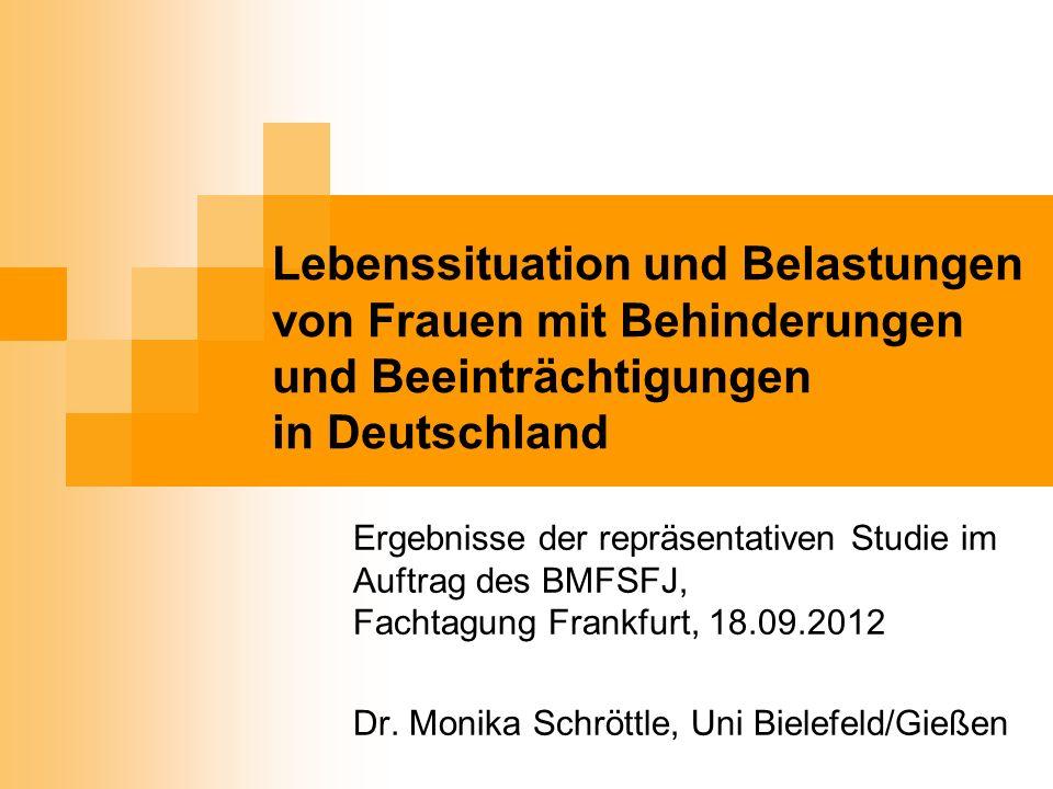 Lebenssituation und Belastungen von Frauen mit Behinderungen und Beeinträchtigungen in Deutschland Ergebnisse der repräsentativen Studie im Auftrag de