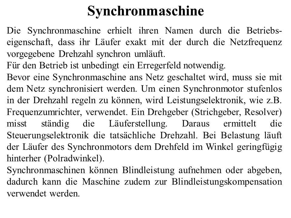 Synchronmaschine Anwendung Hauptanwendungen der Synchronmaschinen sind die Wechsel- und Drehstrom-Generatoren in den Kraftwerken.