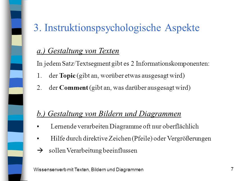 Wissenserwerb mit Texten, Bildern und Diagrammen 7 3. Instruktionspsychologische Aspekte a.) Gestaltung von Texten In jedem Satz/Textsegment gibt es 2
