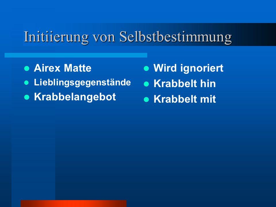Initiierung von Selbstbestimmung Airex Matte Lieblingsgegenstände Krabbelangebot Wird ignoriert Krabbelt hin Krabbelt mit