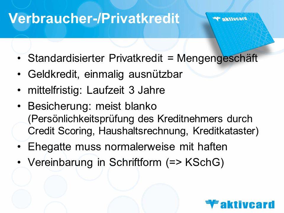 Arten von Verbraucherkrediten –BARKREDIT: Standard-Finanzierungsform für Konsumgüter des gehobenen Bedarfs (zB.