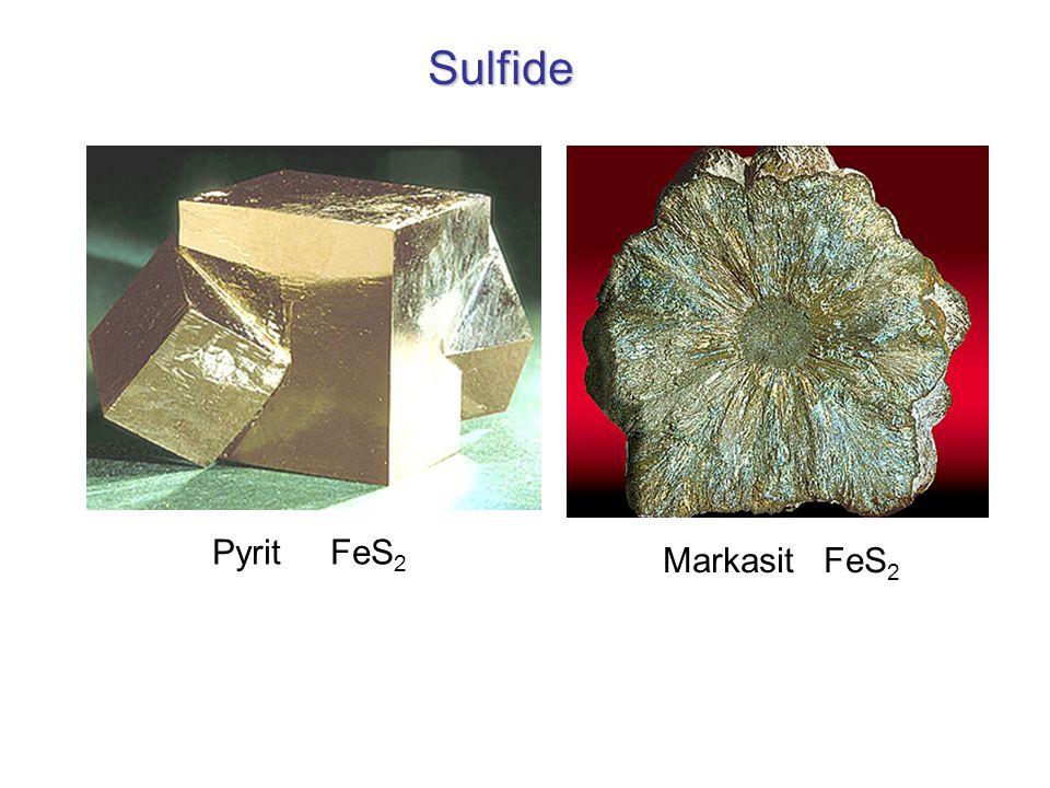 Sulfide Pyrit FeS 2 Markasit FeS 2