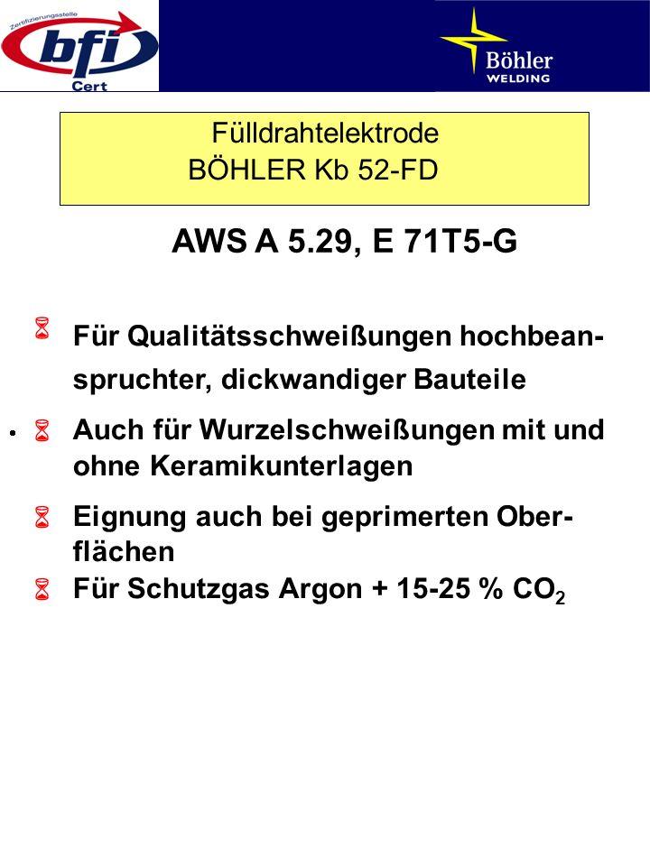 Fülldrahtelektrode BÖHLER Kb 52-FD AWS A 5.29, E 71T5-G Für Qualitätsschweißungen hochbean- spruchter, dickwandiger Bauteile Auch für Wurzelschweißung