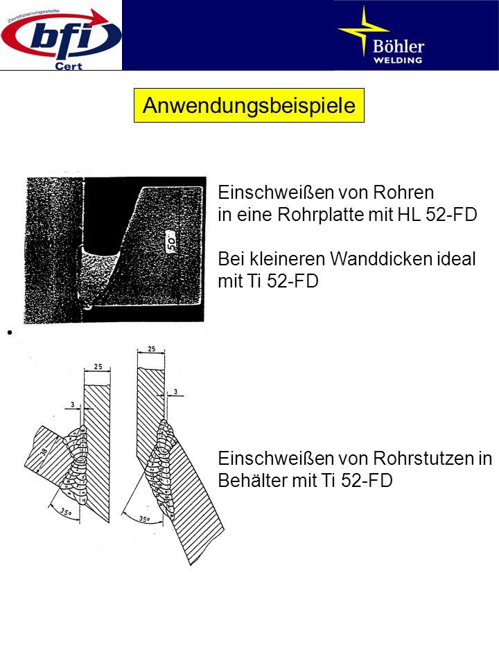 Anwendungsbeispiele Einschweißen von Rohren in eine Rohrplatte mit HL 52-FD Bei kleineren Wanddicken ideal mit Ti 52-FD Einschweißen von Rohrstutzen i