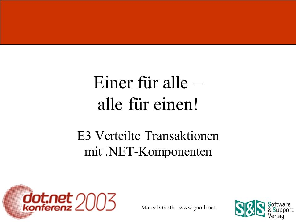 Marcel Gnoth – www.gnoth.net Einer für alle – alle für einen.