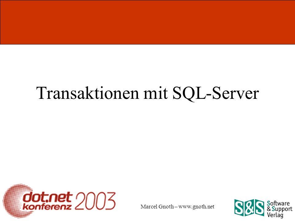 Marcel Gnoth – www.gnoth.net Transaktionen mit SQL-Server