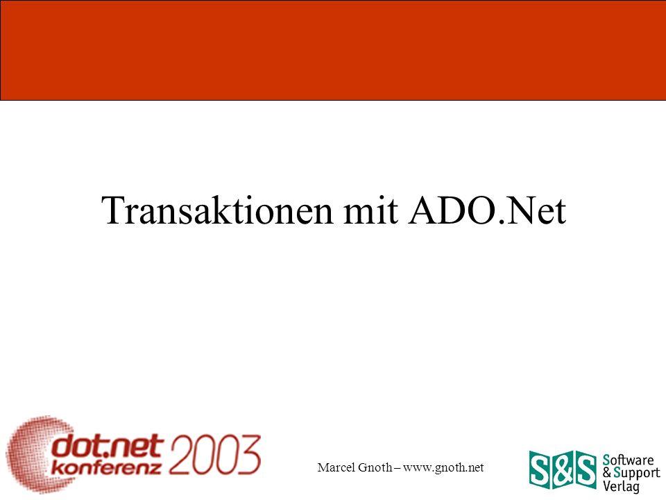Marcel Gnoth – www.gnoth.net Transaktionen mit ADO.Net