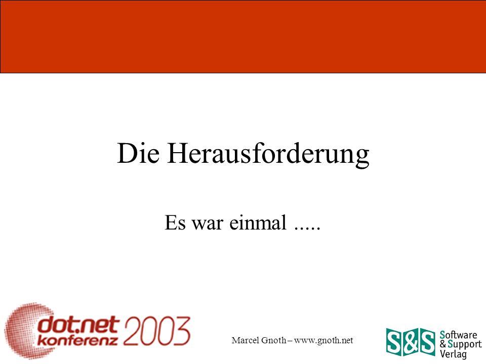 Marcel Gnoth – www.gnoth.net Die Herausforderung Es war einmal.....