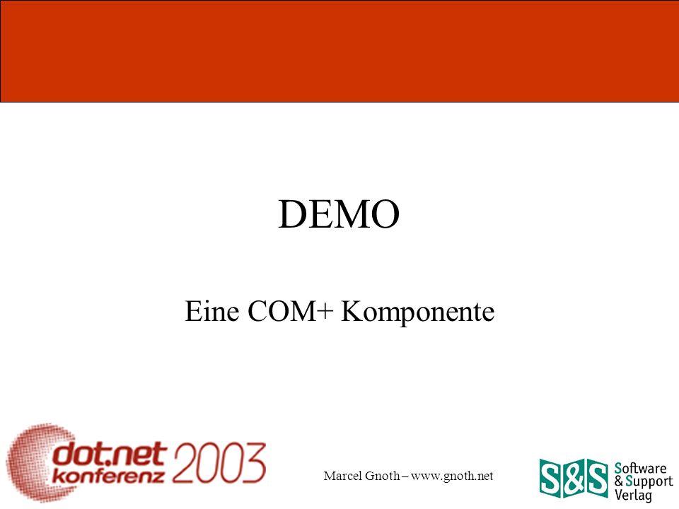 Marcel Gnoth – www.gnoth.net DEMO Eine COM+ Komponente