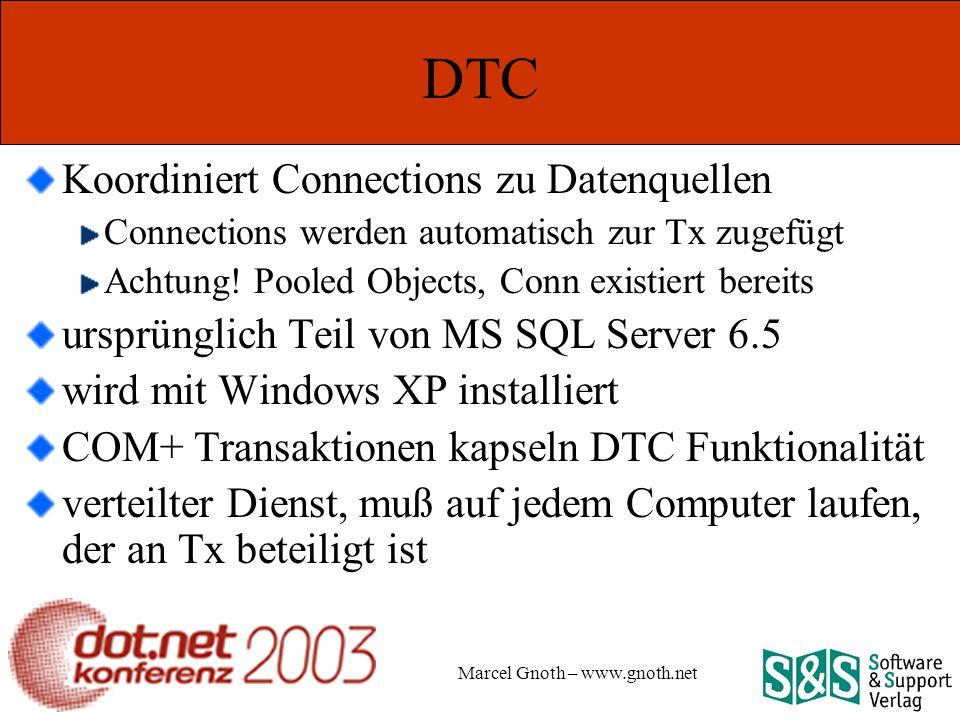 Marcel Gnoth – www.gnoth.net DTC Koordiniert Connections zu Datenquellen Connections werden automatisch zur Tx zugefügt Achtung.
