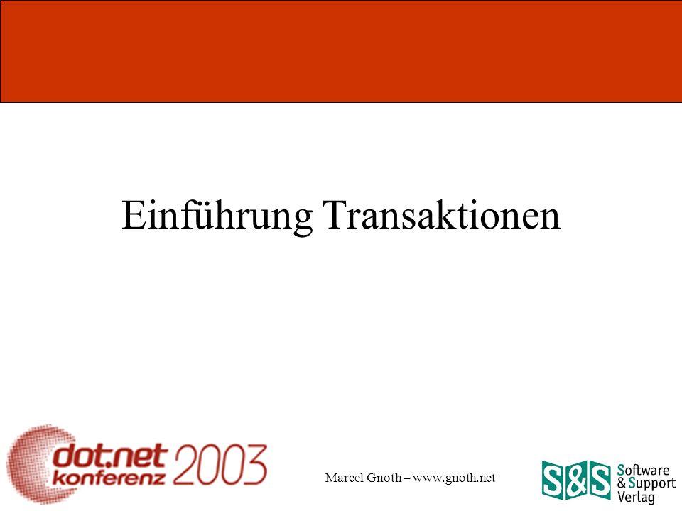 Marcel Gnoth – www.gnoth.net Einführung Transaktionen