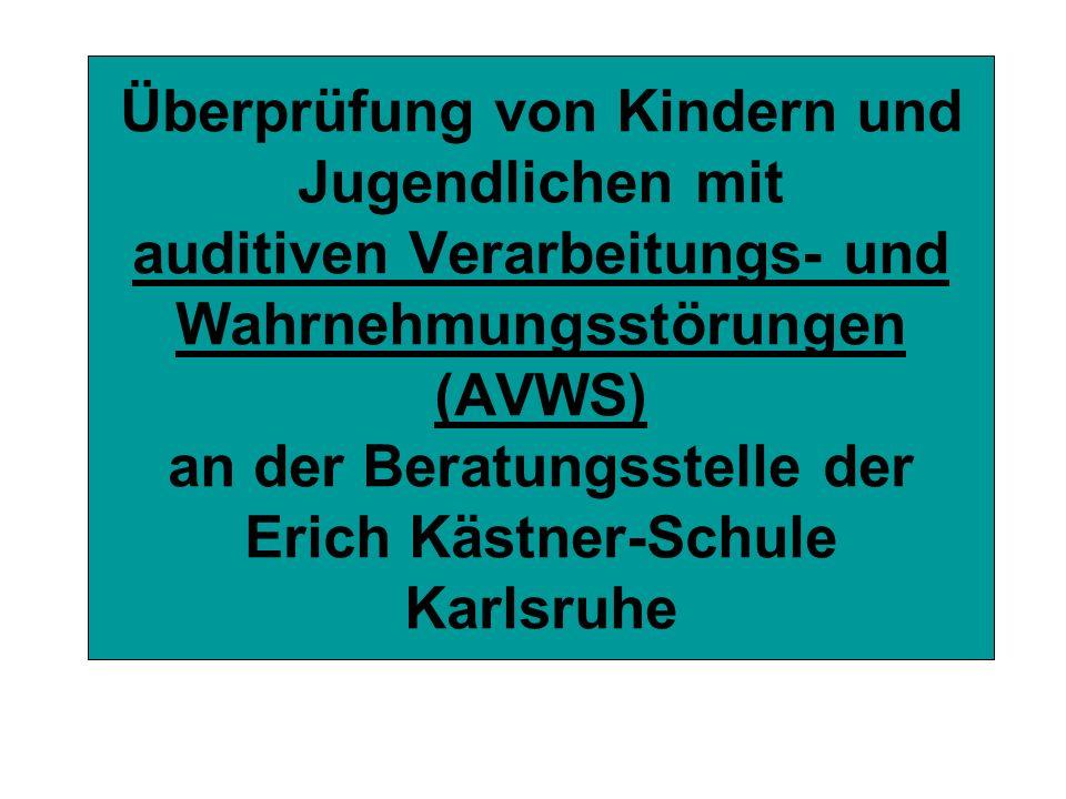 Überprüfung von Kindern und Jugendlichen mit auditiven Verarbeitungs- und Wahrnehmungsstörungen (AVWS) an der Beratungsstelle der Erich Kästner-Schule