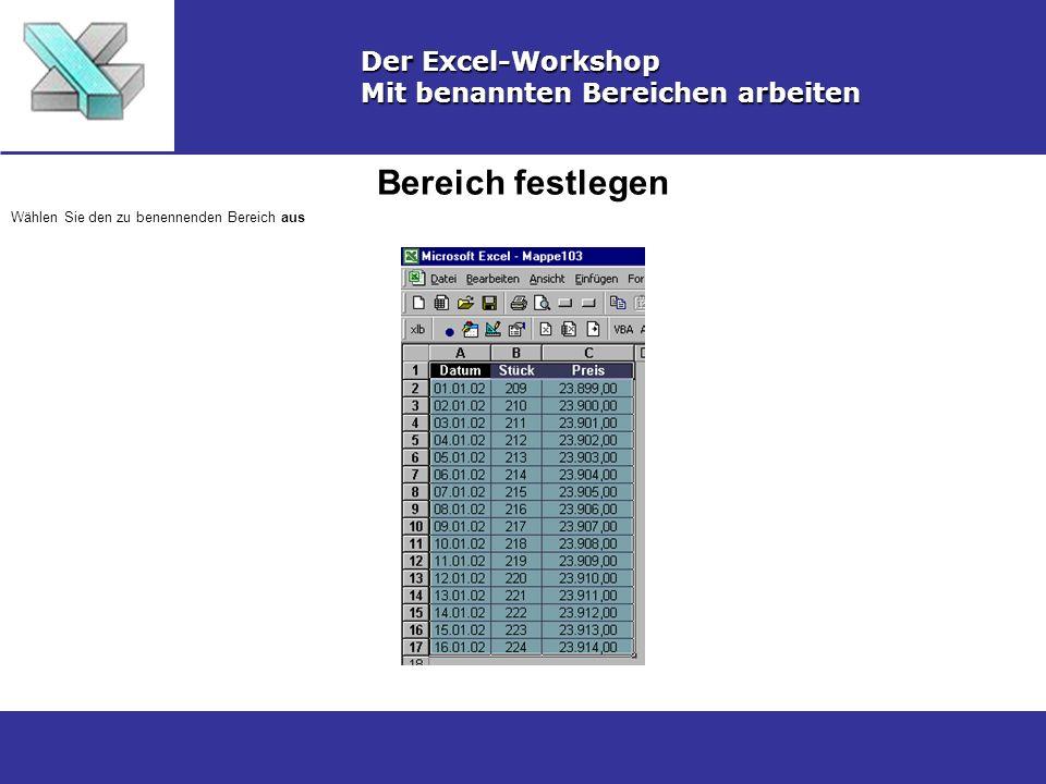 Bereich festlegen Der Excel-Workshop Mit benannten Bereichen arbeiten Wählen Sie den zu benennenden Bereich aus