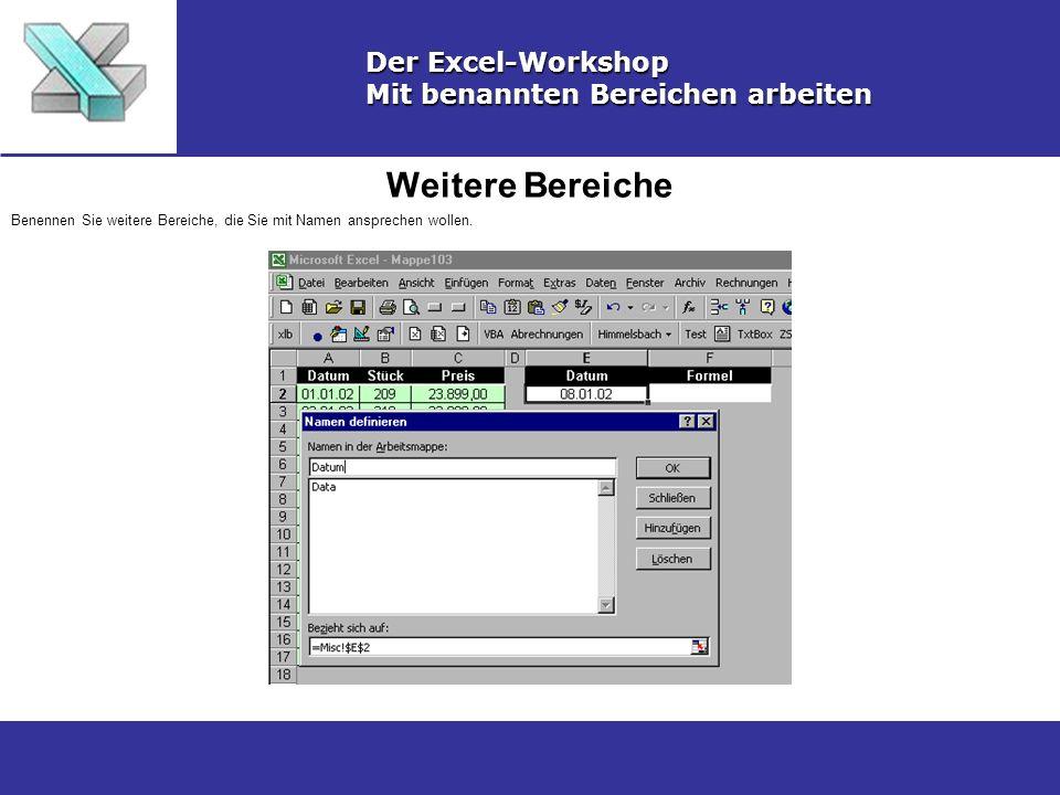 Weitere Bereiche Der Excel-Workshop Mit benannten Bereichen arbeiten Benennen Sie weitere Bereiche, die Sie mit Namen ansprechen wollen.