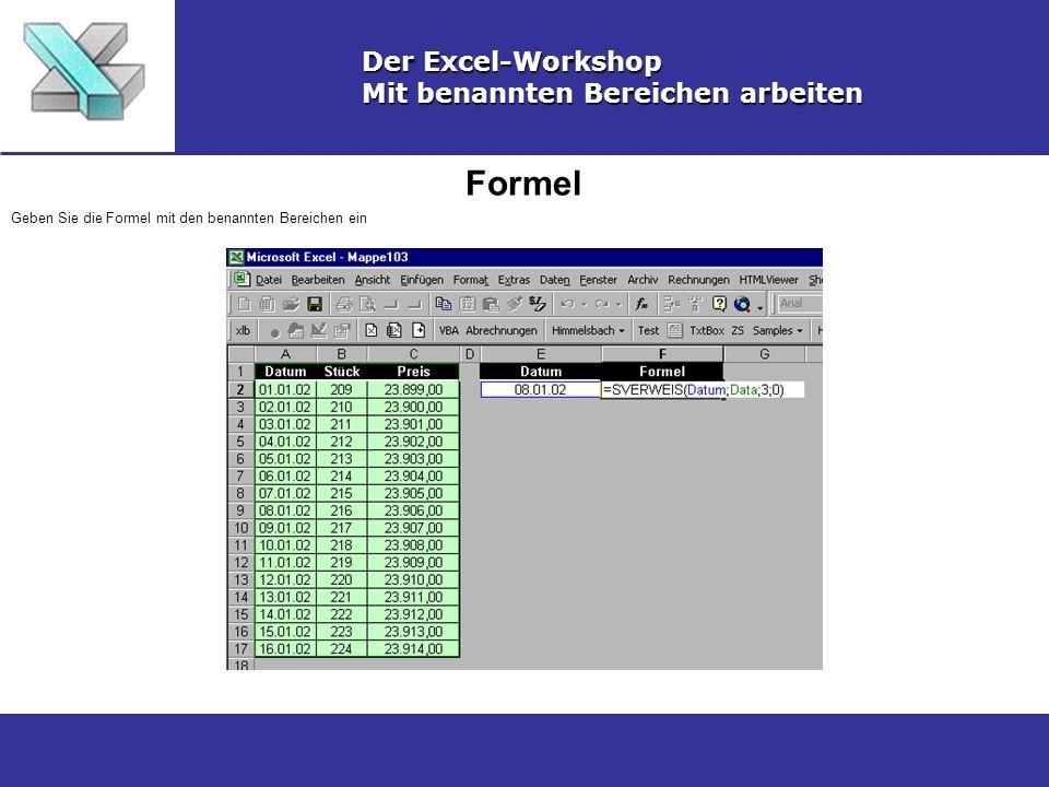 Formel Der Excel-Workshop Mit benannten Bereichen arbeiten Geben Sie die Formel mit den benannten Bereichen ein