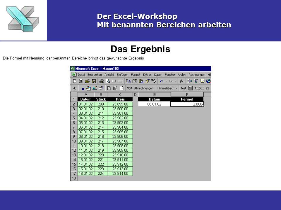 Das Ergebnis Der Excel-Workshop Mit benannten Bereichen arbeiten Die Formel mit Nennung der benannten Bereiche bringt das gewünschte Ergebnis