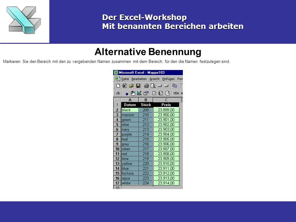 Alternative Benennung Der Excel-Workshop Mit benannten Bereichen arbeiten Markieren Sie den Bereich mit den zu vergebenden Namen zusammen mit dem Bere