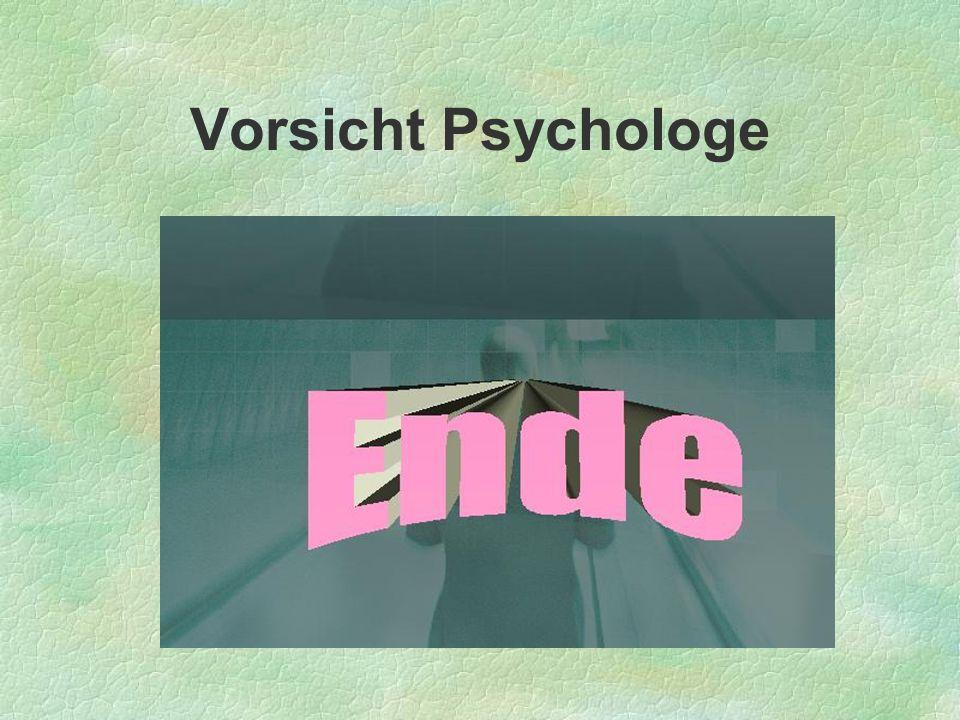 Vorsicht Psychologe