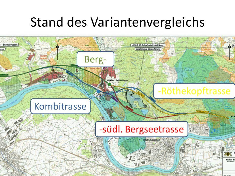 Stand des Variantenvergleichs Kombitrasse -Röthekopftrasse Berg- -südl. Bergseetrasse