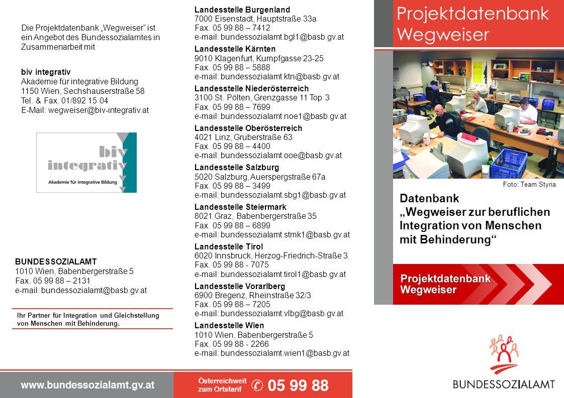 Landesstelle Burgenland 7000 Eisenstadt, Hauptstraße 33a Fax. 05 99 88 – 7412 e-mail: bundessozialamt.bgl1@basb.gv.at Landesstelle Kärnten 9010 Klagen