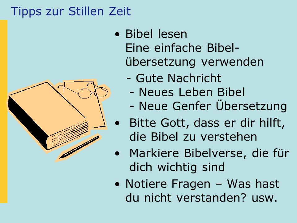Tipps zur Stillen Zeit Bibel lesen Eine einfache Bibel- übersetzung verwenden - Gute Nachricht - Neues Leben Bibel - Neue Genfer Übersetzung Bitte Got