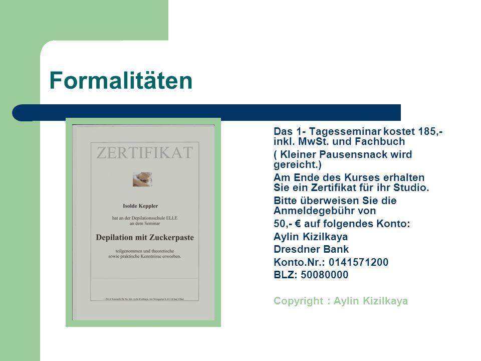 Formalitäten Das 1- Tagesseminar kostet 185,- inkl. MwSt. und Fachbuch ( Kleiner Pausensnack wird gereicht.) Am Ende des Kurses erhalten Sie ein Zerti