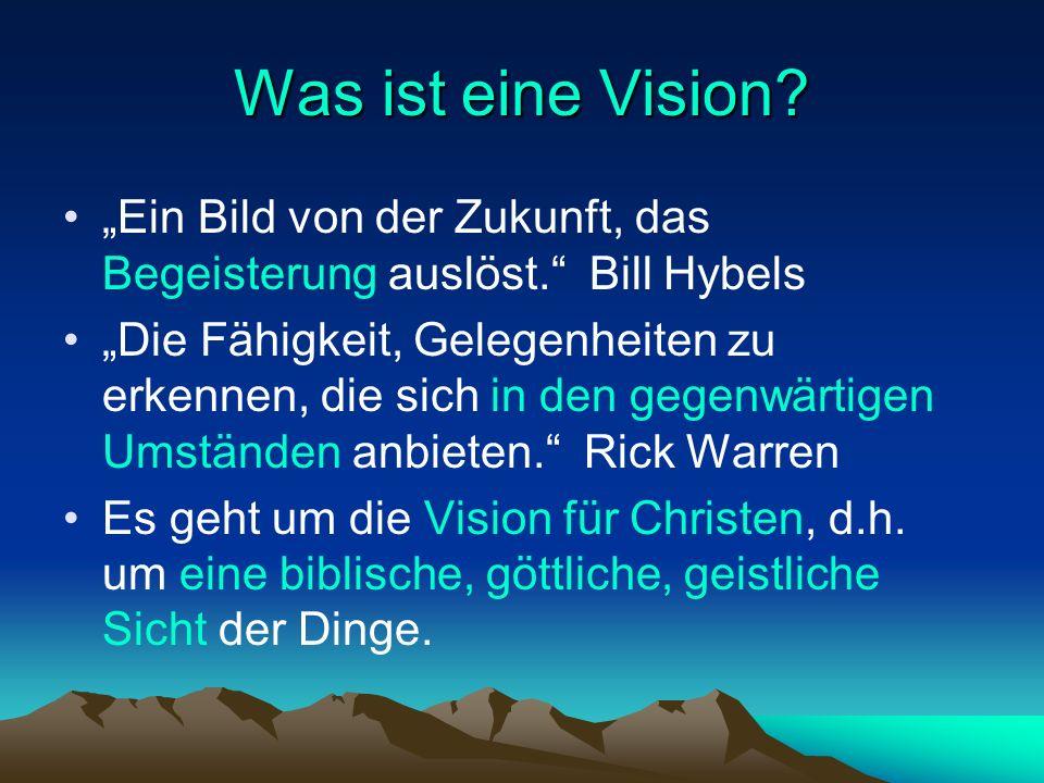 Was ist eine Vision.Ein Bild von der Zukunft, das Begeisterung auslöst.