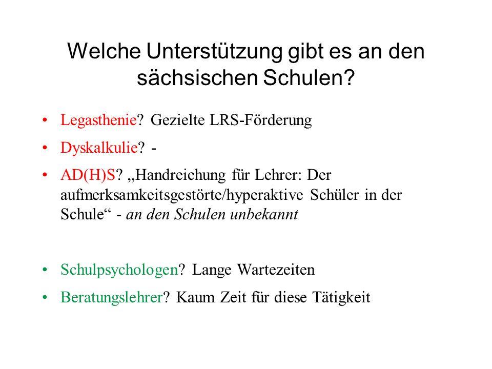 Welche Unterstützung gibt es an den sächsischen Schulen? Legasthenie? Gezielte LRS-Förderung Dyskalkulie? - AD(H)S? Handreichung für Lehrer: Der aufme